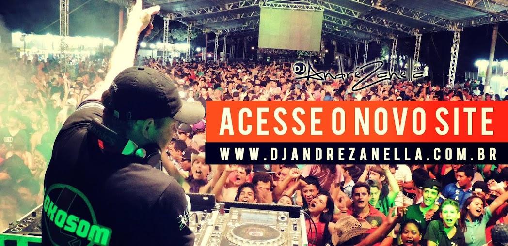 - - - - DJ ANDRÉ ZANELLA - - - -