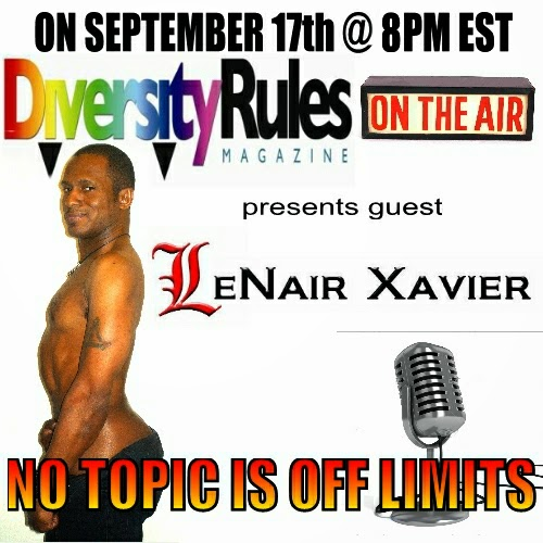 http://www.blogtalkradio.com/diversityrulesmagazine/2014/09/18/lenair-xavier-joins-diversity-rules-magazine-on-the-air