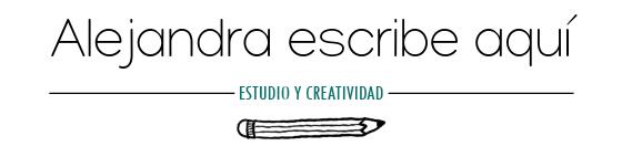 Alejandra Escribe Aquí | Estudio & Creatividad