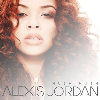 Alexis Jordan - Hush Hush Lyrics