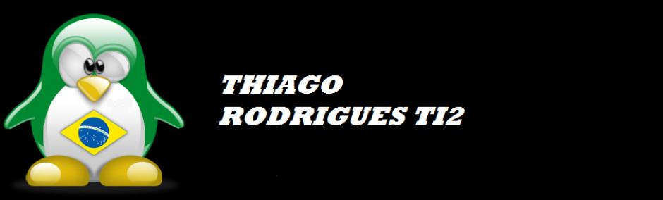 Thiago Henrique Rodrigues TI2