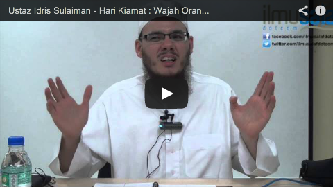 Ustaz Idris Sulaiman – Hari Kiamat : Wajah Orang Beriman Berseri-seri & Orang Kafir dalam Kegelapan
