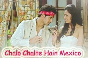 Chalo Chalte Hain Mexico