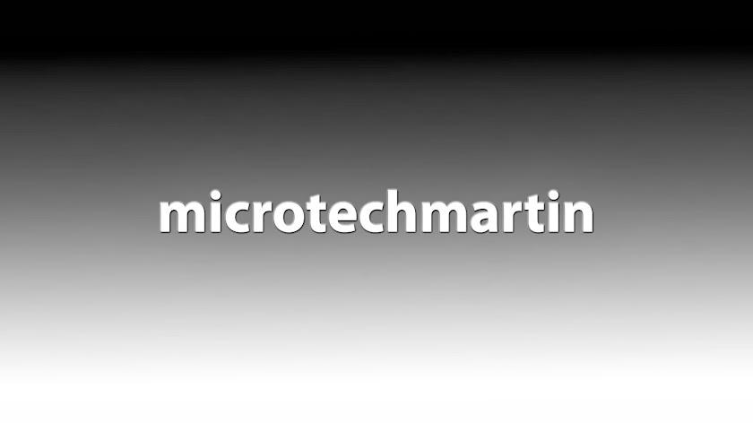 Micro Tech Martin
