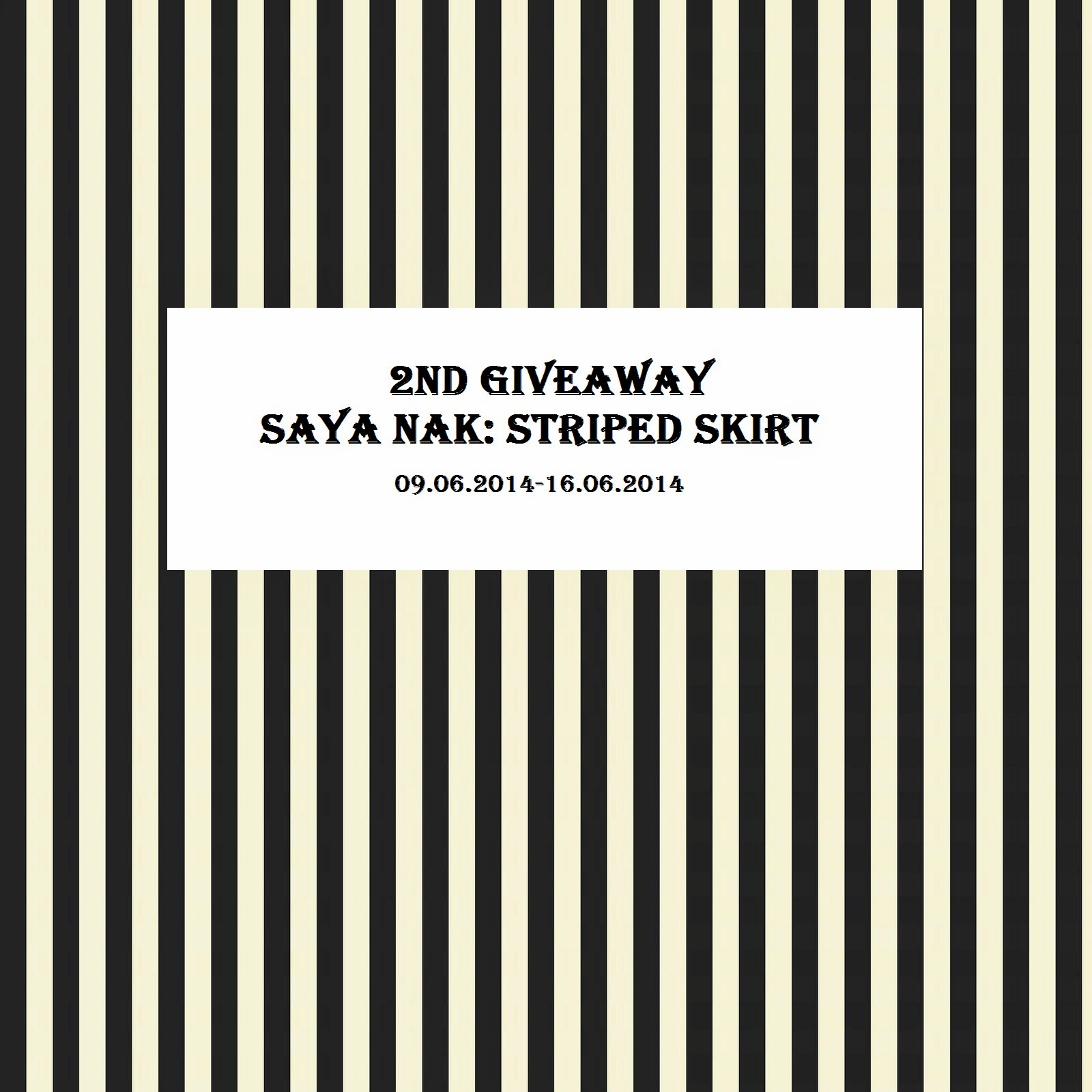 http://kasutkaca15.blogspot.com/2014/06/2nd-giveaway-saya-nak-striped-skirt.html