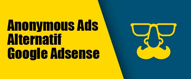 Anonymous Ads Alternatif Google Adsense