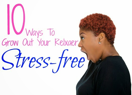 10 Steps On To Growing Out A Relaxer Stress-free (www.seriouslynatural.org)