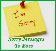 Sorry messages boss whether you have goofed up an important assignment or late for a meeting it is always better to apologize to your senior or boss not only is apologizing ccuart Choice Image