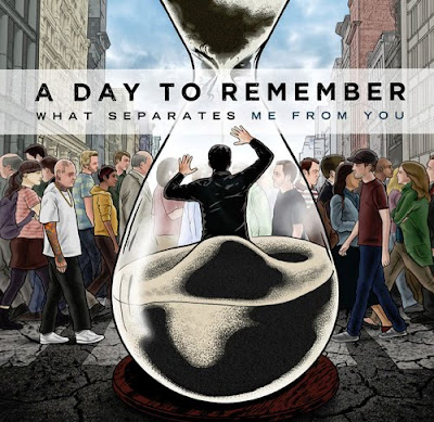 A Day To Remember - What Separates Me From You
