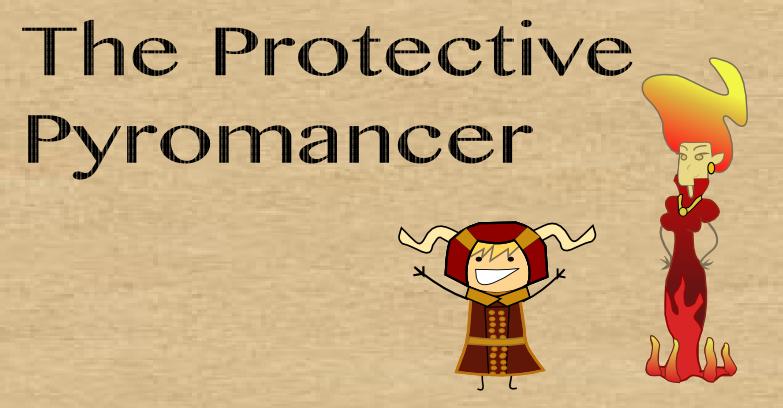 The Protective Pyromancer