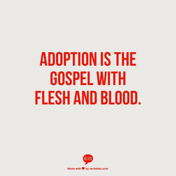 Adoption = The Gospel