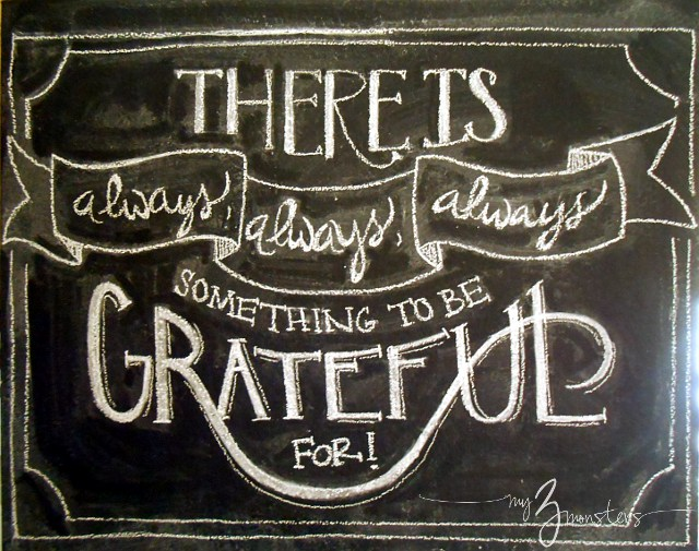 """There's always something to be grateful for"" - chalkboard art quote"
