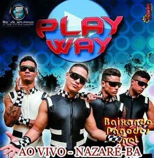 Play Way Ao Vivo em Nazaré-Ba 2013,baixar músicas grátis,baixar cd completo,baixaki músicas grátis,baixar cd de play way,play way,ouvir músicas,ouvir pagodes,play way músicas,os melhores pagodes,baixar cd completo de pagode,baixar pagodes grátis,baixar pagodes,baixar pagode atual