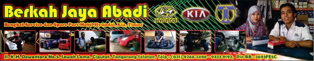 Bengkel Spare Part Hyundai Kia Timor BERKAH JAYA ABADI 02192662496