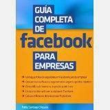 """""""Guía completa de facebook para empresas"""" Pablo Santiago"""
