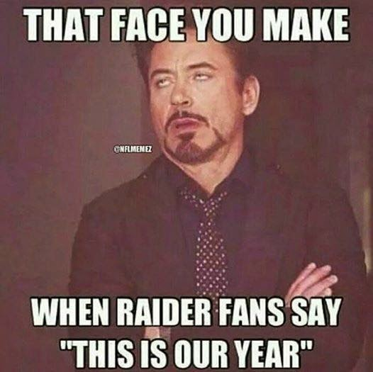 """that face you make when raider fans say """"thi is our year"""""""