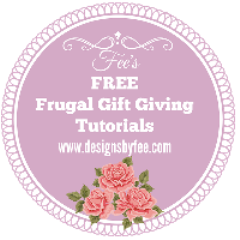 Fee's frugal Gift Giving Tutorials