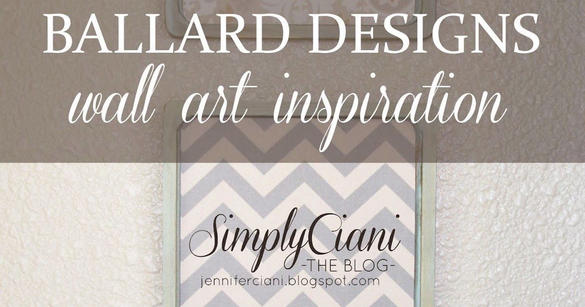 simply ciani ballard designs wall art inspiration diy