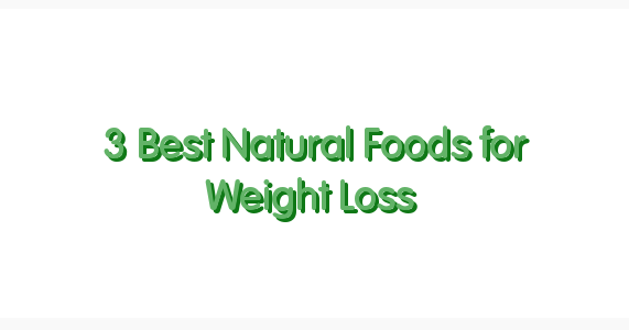 top natural foods for weight loss