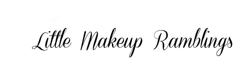 Little Makeup Ramblings