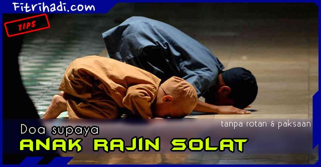 (Rahsia) Doa Supaya Anak Rajin Solat Tanpa Paksaan 2