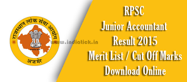 RPSC Junior Accountant Result 2015 Rajasthan Public Service Commission (RPSC) Recruitment jobs Jr Acct and Tehsil Revenue Accountant TRA rpsconline.rajasthan.gov.in and rpsc.rajasthan.gov.in  Download Expected Cut Off List Merit List Exam Held on 2nd August 2015