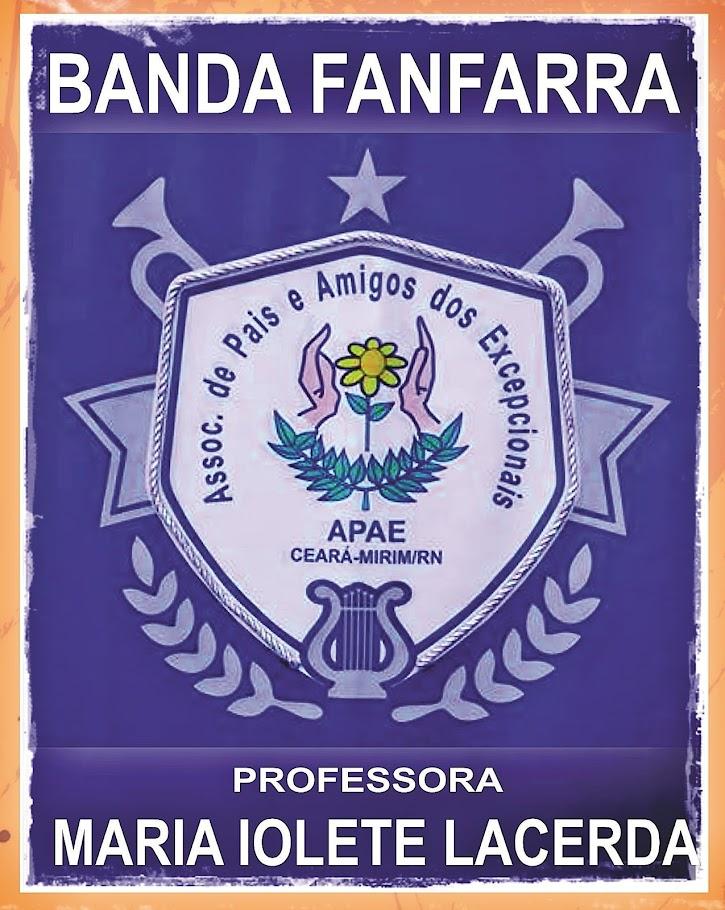 BANDA FANFARRA PROFª MARIA IOLETE LACERDA DA APAE CEARÁ- MIRIM/RN.