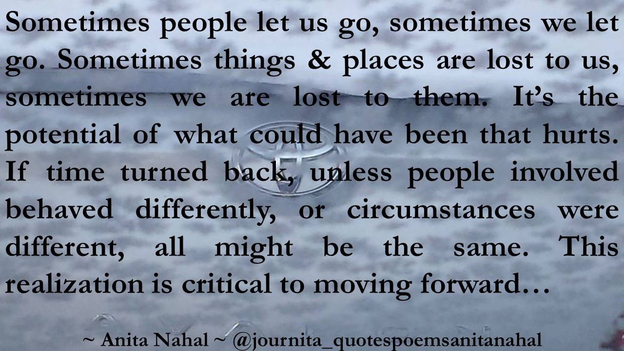Moving Forward Quotes Quotes Poems And Thoughtsanita Nahal  Quotepeople Let Go