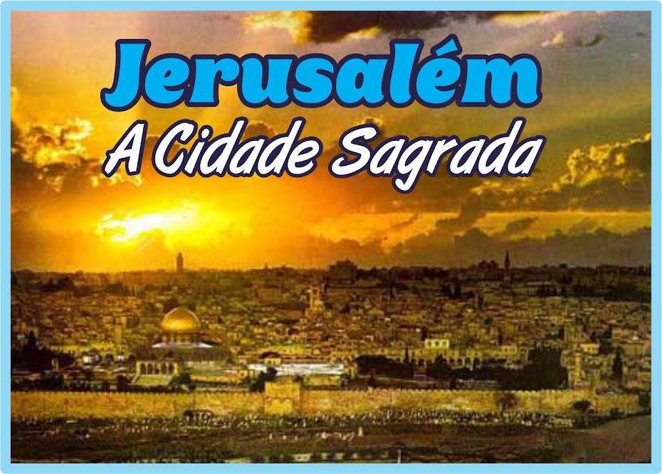 Jesusalém A Santa Cidade Do Altíssimo