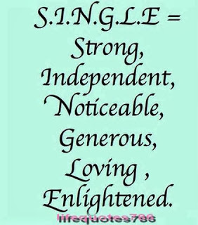 I'm Happy to be SINGLE; we enter the world single, leave single so better live single:)