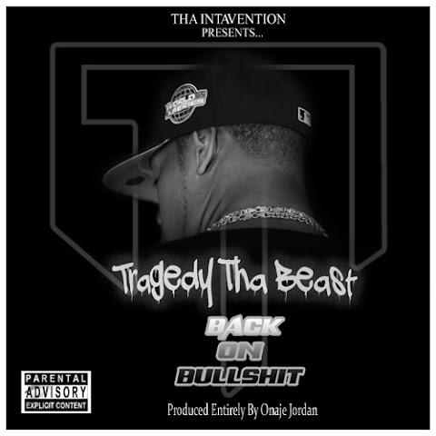 EP: Tragedy tha Beast - Back On Bullshit
