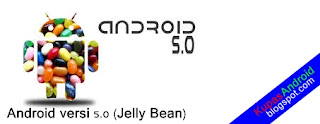 Android versi 5.0 (Jelly Bean)