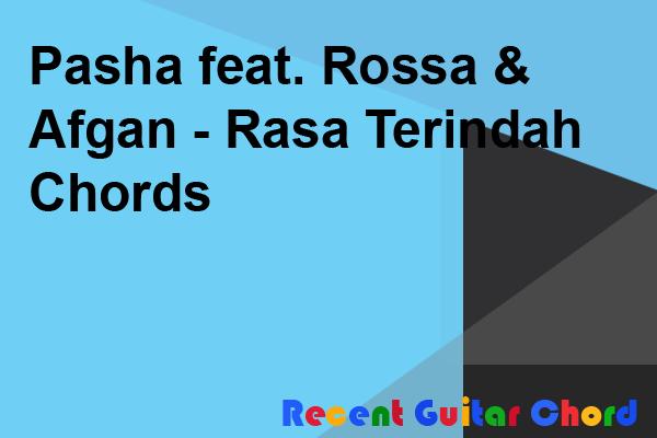 Pasha feat. Rossa & Afgan - Rasa Terindah Chords