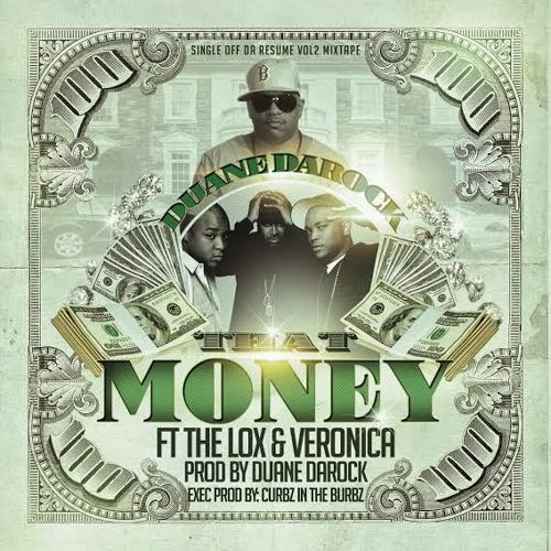Duane DaRock ft. The LOX & Veronica – That Money