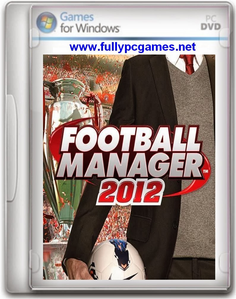 free download football manager 2012 full version for pc with crack