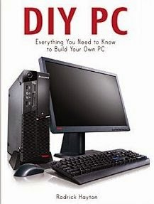 DIY PC: Everything you Need to Know to Build your Own PC