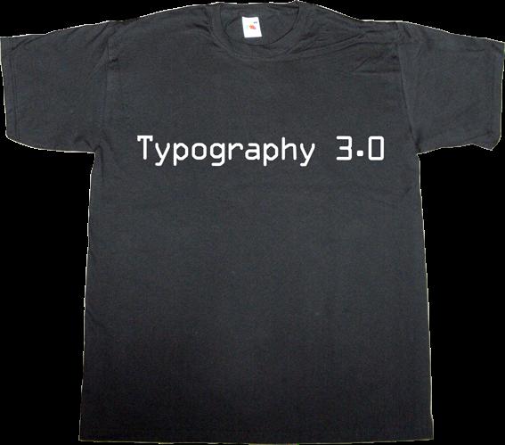 typography typeface type design future t-shirt ephemeral-t-shirts