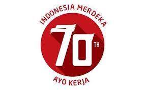 """""""Ayo Kerja"""" -- Moto Indonesia Merdeka 70 Tahun"""