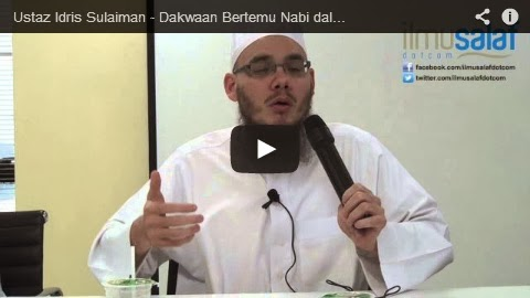 Ustaz Idris Sulaiman – Dakwaan Bertemu Nabi dalam Mimpi atau dalam Keadaan Sedar