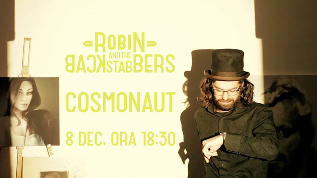 2015 melodie noua Robin and the Backstabbers Cosmonaut piesa noua Robin and the Backstabbers Cosmonaut 8 decembrie 2015 ultima piesa versuri Robin and the Backstabbers Cosmonaut lyrics noul single 2015 melodii noi videoclipuri Robin and the Backstabbers Cosmonaut 08.12.2015 noul hit Robin and the Backstabbers Cosmonaut youtube official video roton music romania new single 2015 Robin and the Backstabbers Cosmonaut noul cantec piese noi ultimul single noul hit youtube trupa Robin and the Backstabbers Cosmonaut