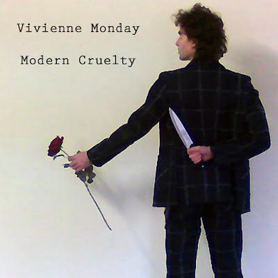 Vivienne Monday - Modern Cruelty