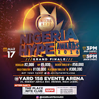 NIGERIA HYPE AWARDS 2018 GRAND FINALE HOLDS MARCH 17TH @ YARD 158 EVENTS ARENA, IKEJA LAGOS.