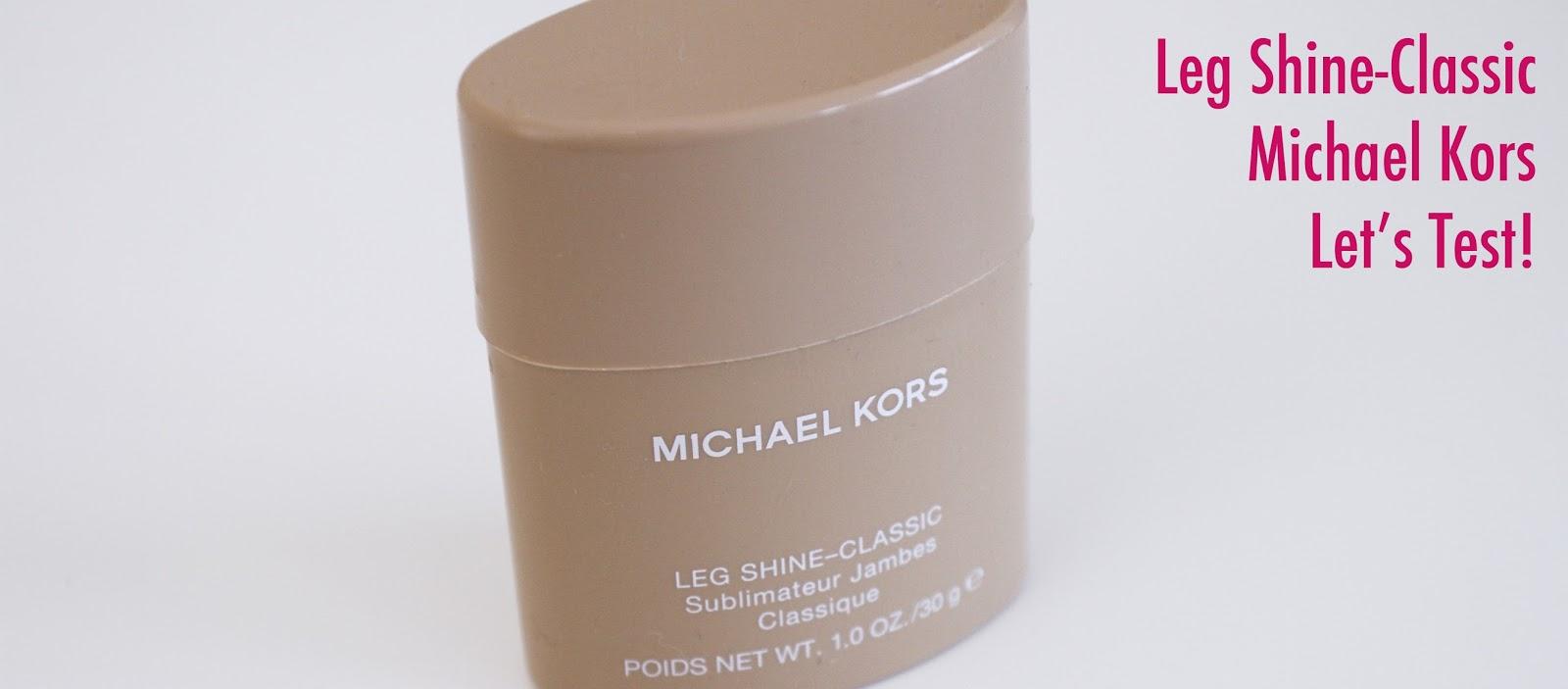 Let\'s test! by Carminia Albornoz: Leg Shine-Classic de Michael Kors
