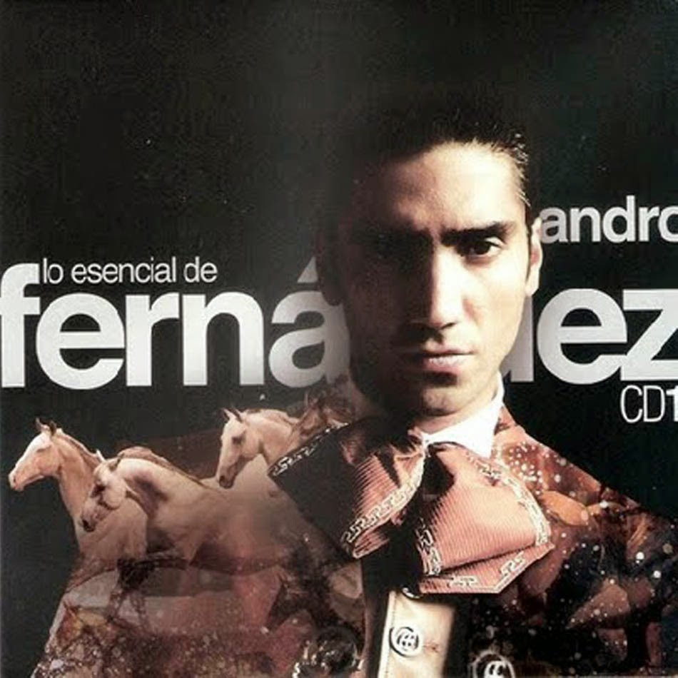 Alejandro fern ndez 2011 lo esencial de alejandro for Alejandro fernandez en el jardin