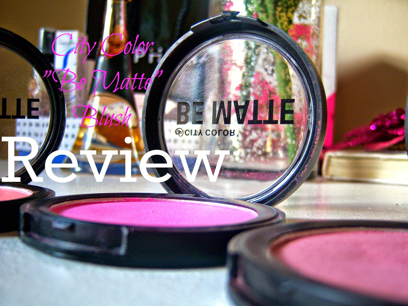 "City Color Cosmetics ""Be Matte"" Blush Review & Swatches"