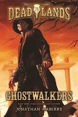 DEADLANDS: GHOSTWALKERS steampunk fantasy by Jonathan Maberry