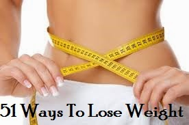 51 Ways to Lose Weight Fast