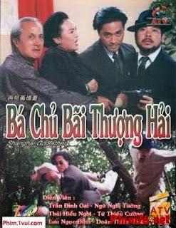 Bá Chủ Bến Thượng Hải Thvl - Ba Chu Ben Thuong Hai