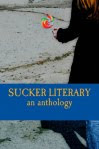 Sucker Literary Anthology
