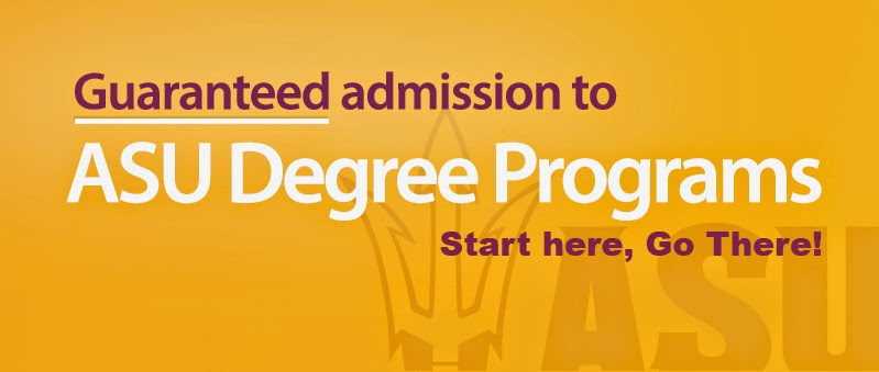 Banner that reads: Guarenteed admission to ASU Degree Programs.  Start here, Go There!